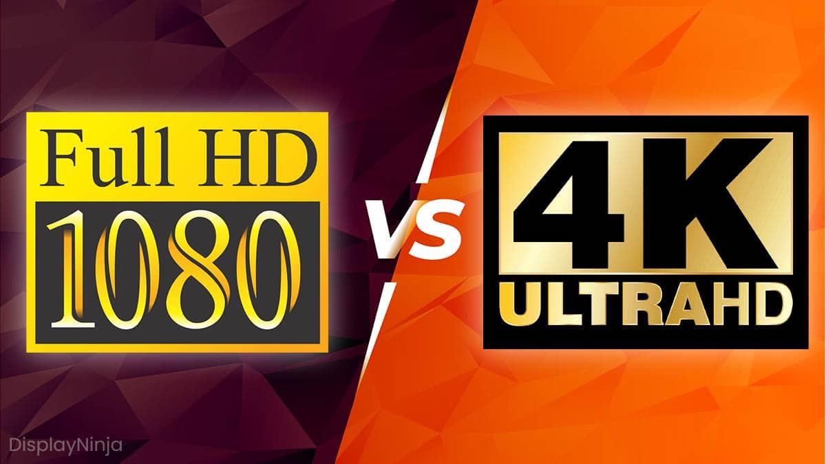 1080p vs 4K Ultra HD