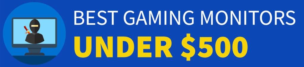 Best Gaming Monitor Under 500